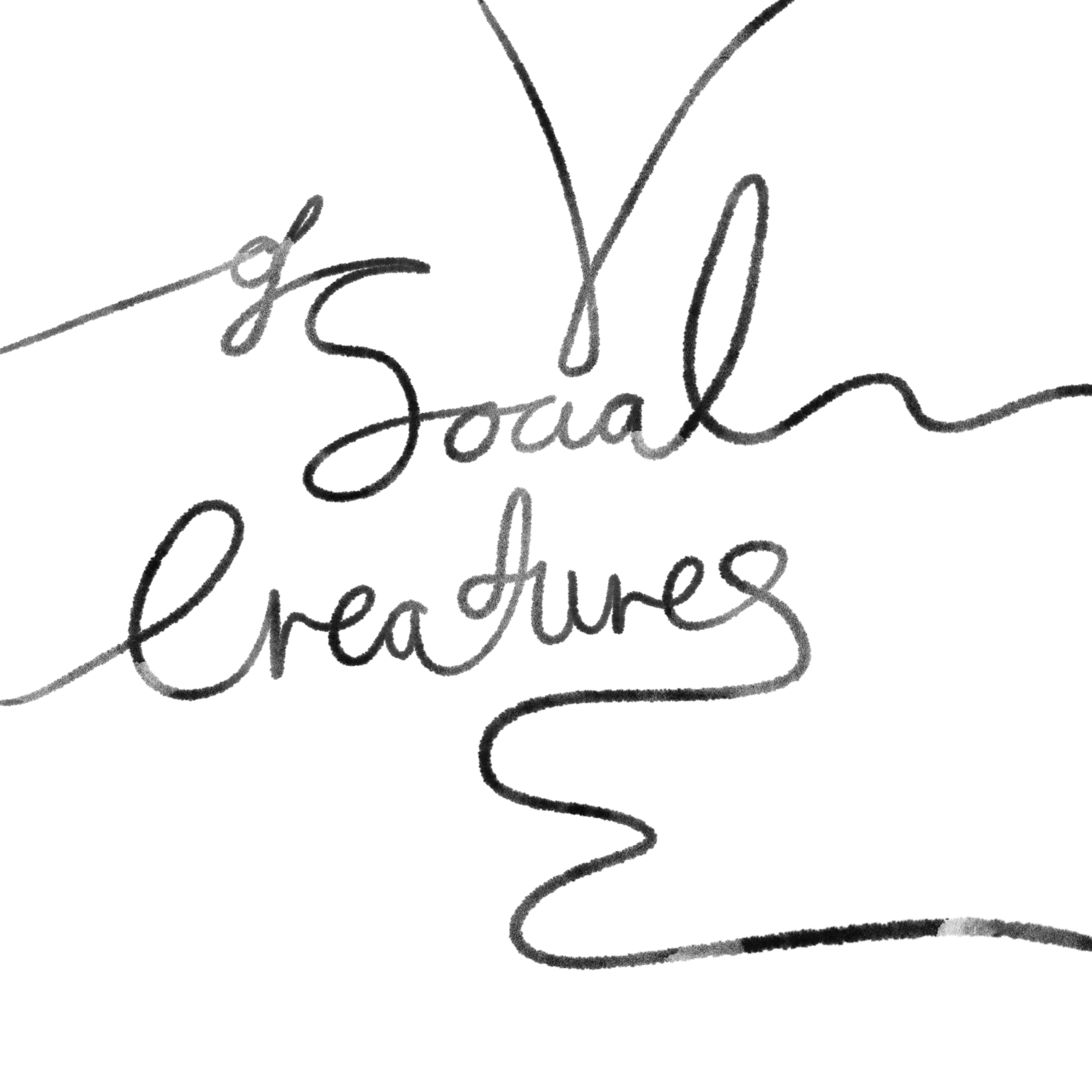 Of Social Creatures